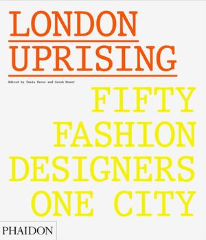 LONDON UPRISING - FIFTY FASHION DESIGNERS ONE: portada