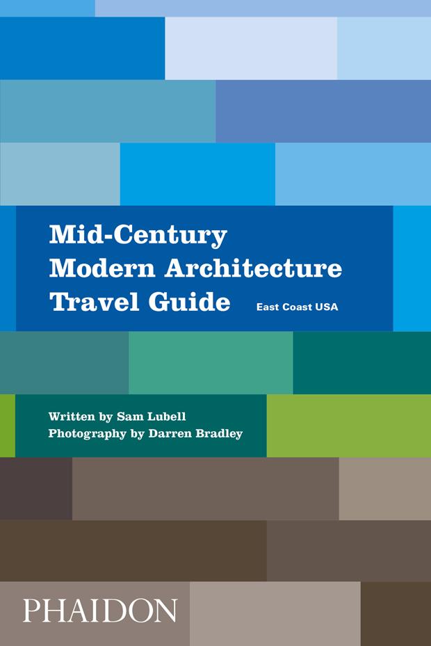 MID-CENTURY MODERN ARCHITECTURE TRAVEL GUIDE: portada