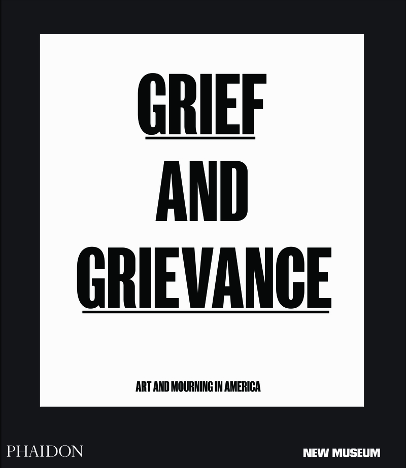 Grief and Grievance: Art and mourning in America: portada