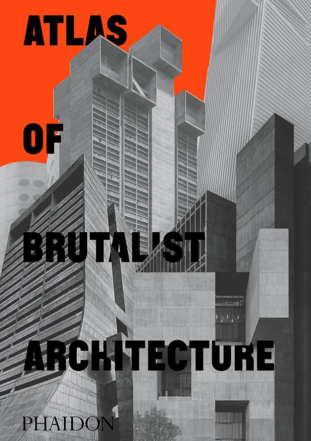 Atlas of Brutalist Architecture: portada