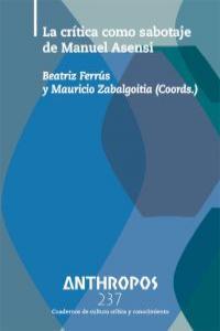 ANTHROPOS 237 LA CRITICA COMO SABOTAJE DE MANUEL ASENSI: portada