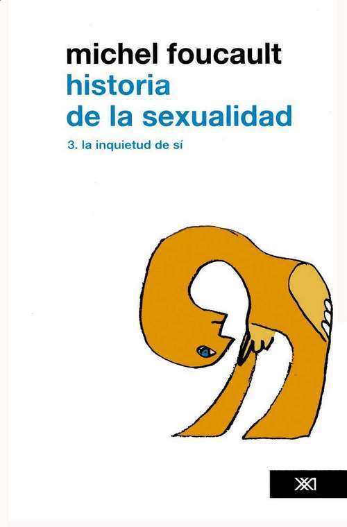 HISTORIA DE LA SEXUALIDAD - VOL 3. LA INQUIETUD DE SÍ: portada