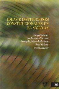 IDEAS E INSTITUCIONES CONSTITUCIONALES EN EL SIGLO XX: portada