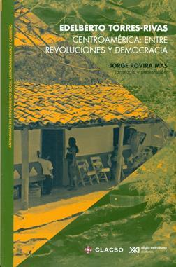 CENTROAMÉRICA: ENTRE REVOLUCIONES Y DEMOCRACIA: portada
