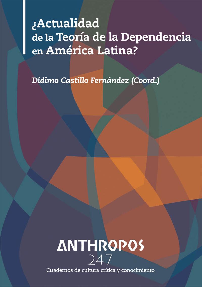 ¿Actualidad de la Teoría de la Dependencia en América Latina: portada