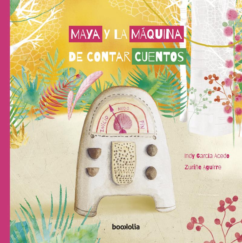 Maya y la máquina de contar cuentos: portada