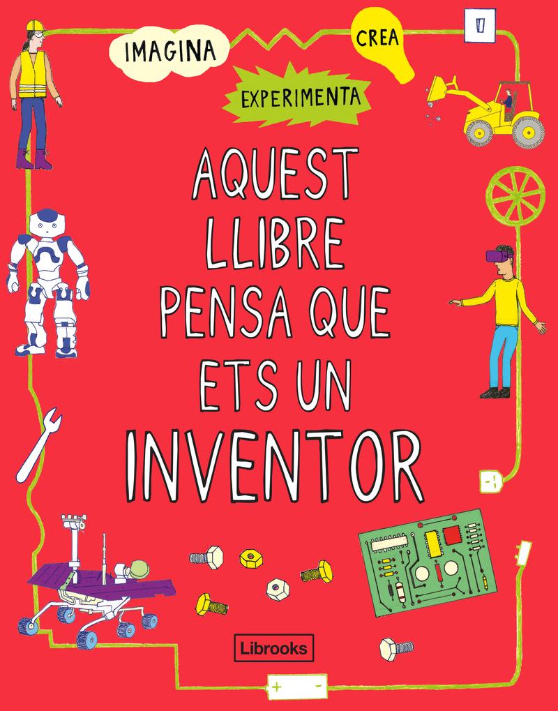 AQUEST LLIBRE PENSA QUE ETS UN INVENTOR: portada