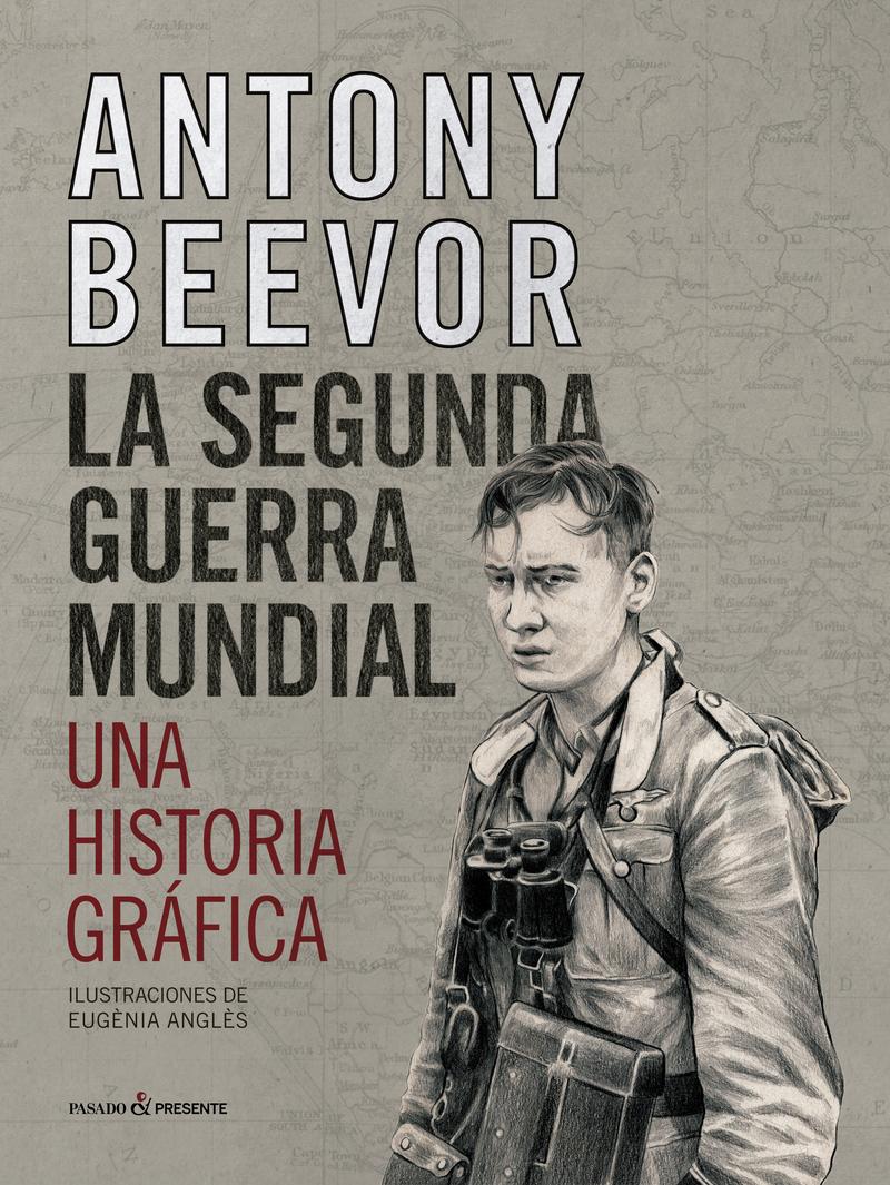 LA SEGUNDA GUERRA MUNDIAL. UNA HISTORIA GRÁFICA: portada