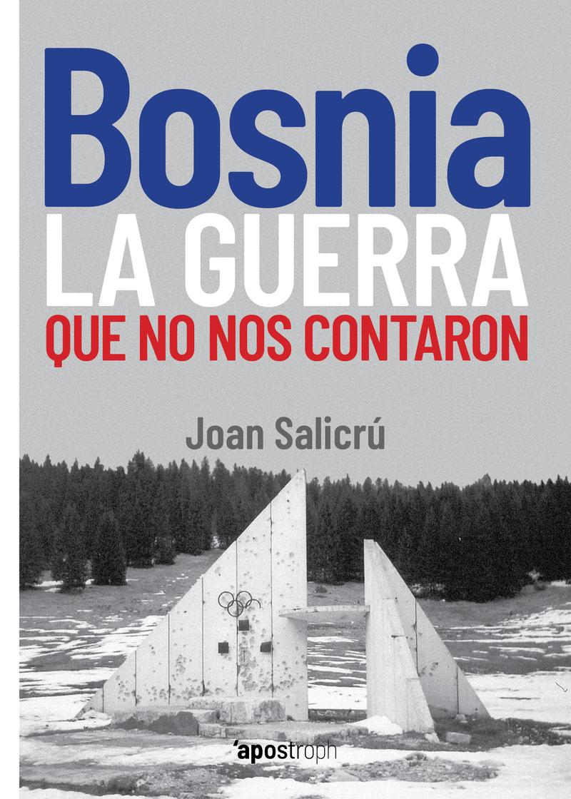 BOSNIA, LA GUERRA QUE NO NOS CONTARON: portada