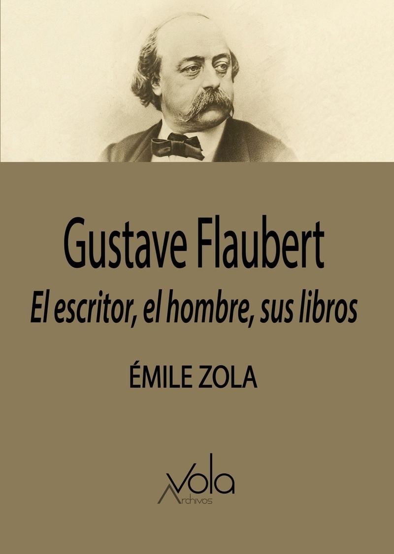 Gustave Flaubert: el escritor, el hombre, sus libros: portada
