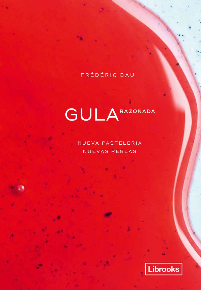 GULA RAZONADA. Nueva pastelería, nuevas reglas.: portada