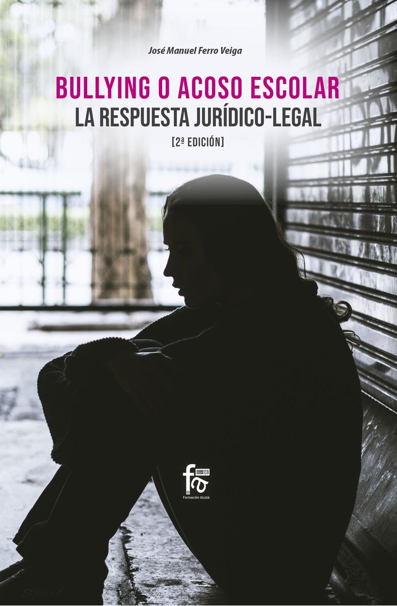 BULLYING O ACOSO ESCOLAR.  LA RESPUESTA JURIDICO-LEGAL-2 EDI: portada