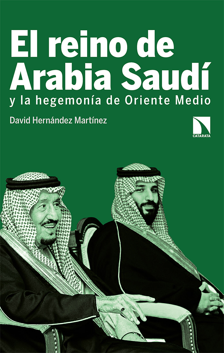 El reino de Arabia Saudí y la hegemonía de Oriente Medio: portada