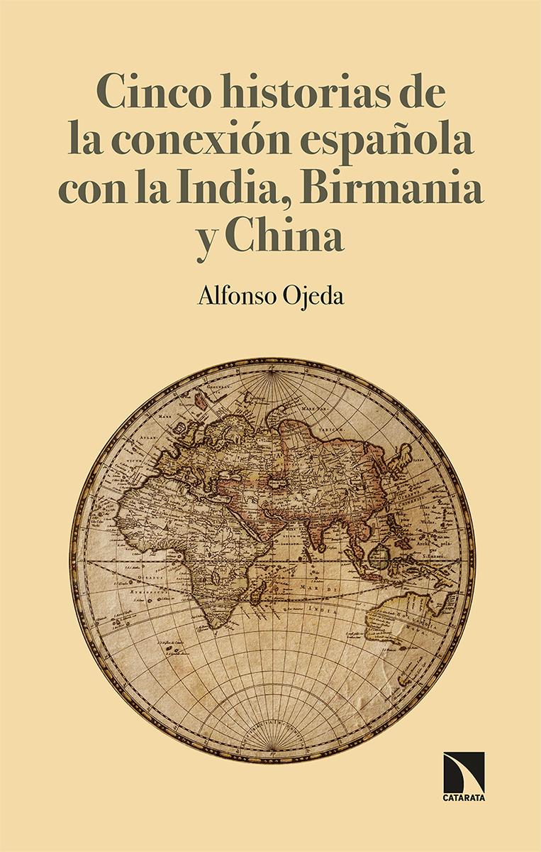 5 historias de conexión española con India, Birmania y China: portada