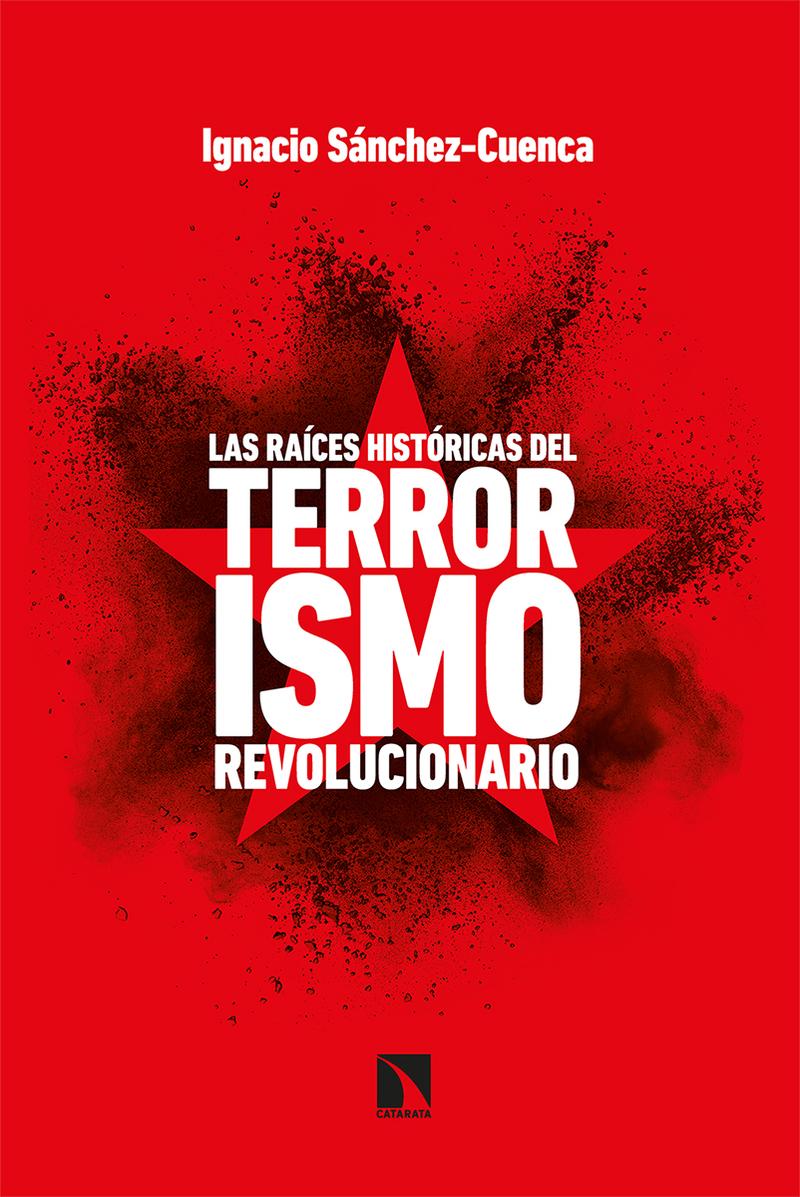 Las raíces históricas del terrorismo revolucionario: portada
