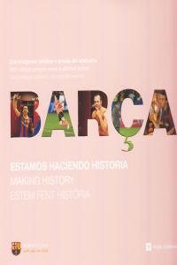 BARÇA ESTAMOS HACIENDO HISTORIA CAST - ING - CAT: portada