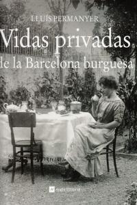 VIDAS PRIVADAS DE LA BARCELONA BURGUESA: portada