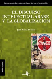 DISCURSO INTELECTUAL ARABE Y LA GLOBALIZACION,EL: portada