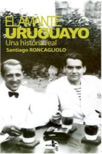 EL AMANTE URUGUAYO. Una historia real: portada