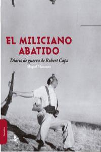 EL MILICIANO ABATIDO.DIARIO DE GUERRA DE ROBERT CAPA: portada