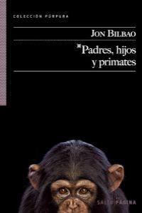 PADRES, HIJOS Y PRIMATES: portada