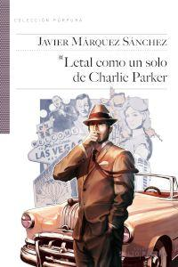 LETAL COMO UN SOLO DE CHARLIE PARKER: portada