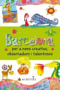 BARCELONA PER A NENS CREATIUS OBSERVADORS I TALENTOSOS: portada