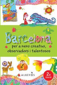 BARCELONA PARA NIÑOS CREATIVOS OBSERVADORES Y TALENTOSOS: portada