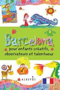 Barcelona pour enfants créatifs, observateurs et talentueux: portada