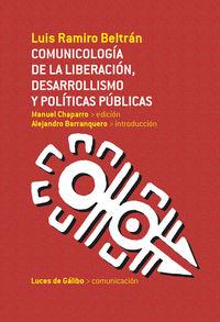 COMUNICOLOGÍA DE LA LIBERACIÓN, DESARROLLISMO Y POLÍTICAS PÚ: portada
