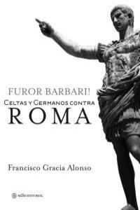 Furor Barbari! Celtas y Germanos contra Roma: portada