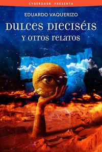 DULCES DIECISÉIS Y OTROS RELATOS: portada