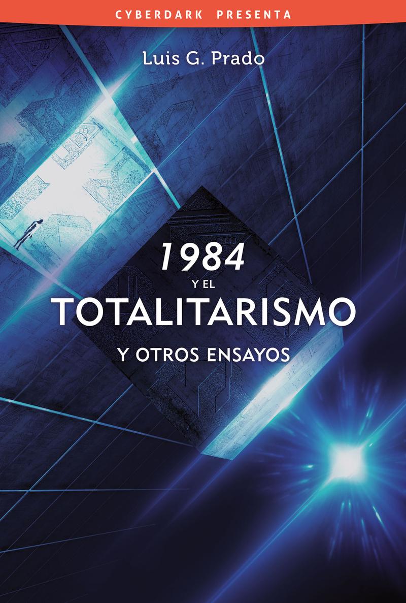 1984 y el totalitarismo, y otros ensayos: portada