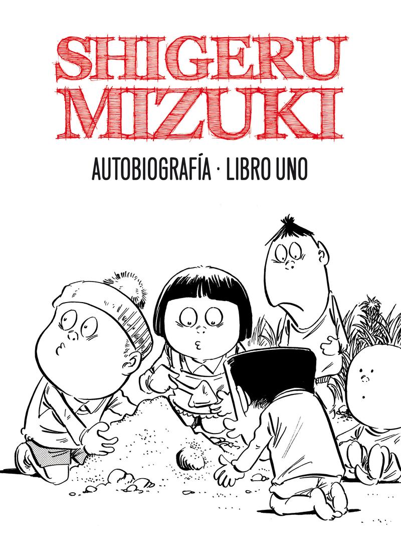 SHIGERU MIZUKI. AUTOBIOGRAFÍA. Libro 1: portada