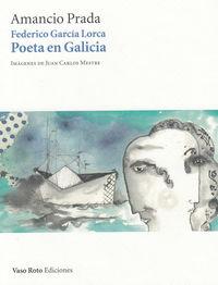 FEDERICO GARCIA LORCA POETA EN GALICIA + CD: portada