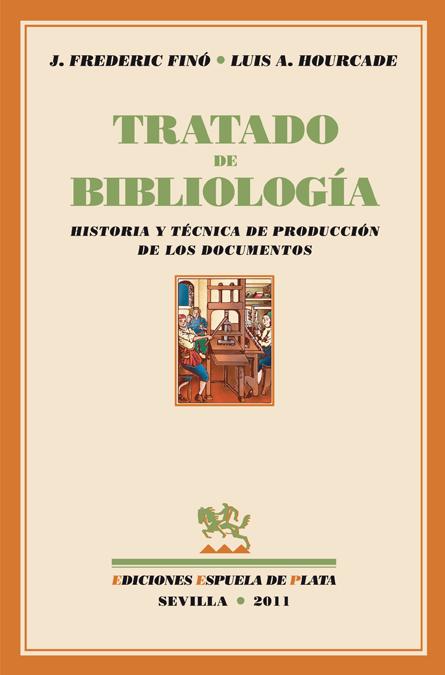 Tratado de Bibliología. Historia y técnica de Producción de: portada