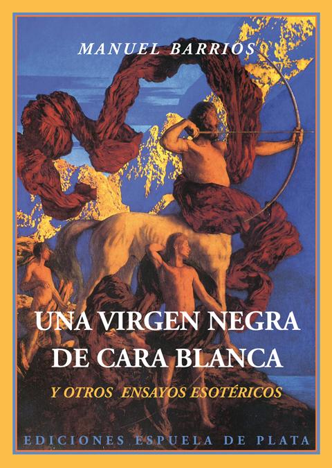 Una virgen negra de cara blanca y otros ensayos esotéricos: portada