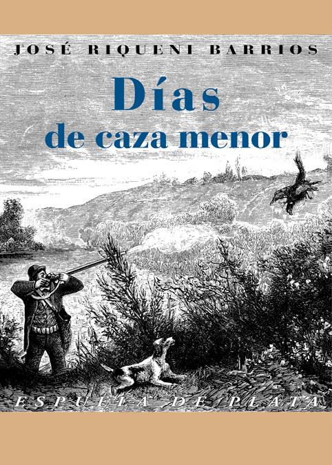 DIAS DE CAZA MENOR: portada