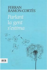 PARLANT LA GENT S'ESTIMA - CAT: portada