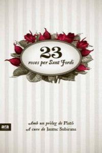 23 ROSES PER SANT JORDI - CAT: portada