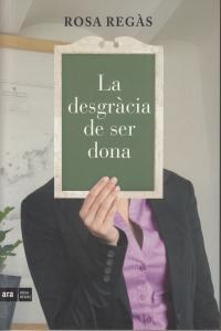 DESGRACIA DE SER DONA,LA - CAT: portada