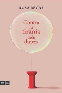 CONTRA LA TIRANIA DELS DINERS - CAT: portada