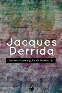 ESCRITURA Y LA DIFERENCIA,LA: portada