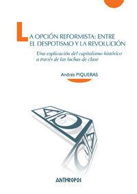 OPCI�N REFORMISTA: ENTRE EL DESPOTISMO Y LA REVOLUCI�N, LA: portada