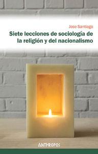SIETE LECCIONES DE SOCIOLOGÍA DE LA RELIGIÓN Y DEL NACIONALI: portada