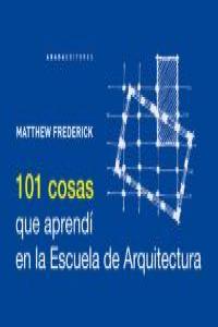 101 Cosas que aprendí en la Escuela de Arquitectura: portada