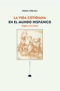 La vida cotidiana en el mundo hispánico (siglos XVI-XVIII): portada