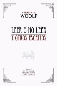 LEER O NO LEER Y OTROS ESCRITOS: portada
