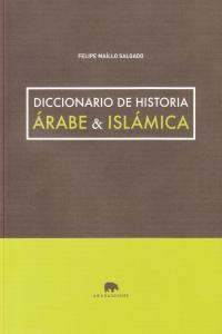 DICCIONARIO DE HISTORIA áRABE & ISLáMICA: portada