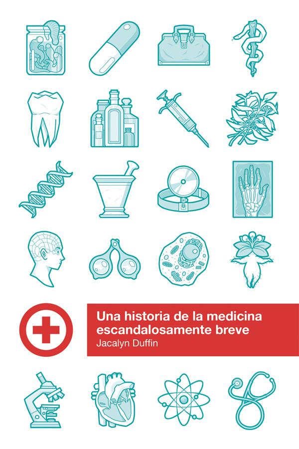 Una historia de la medicina escandalosamente breve: portada